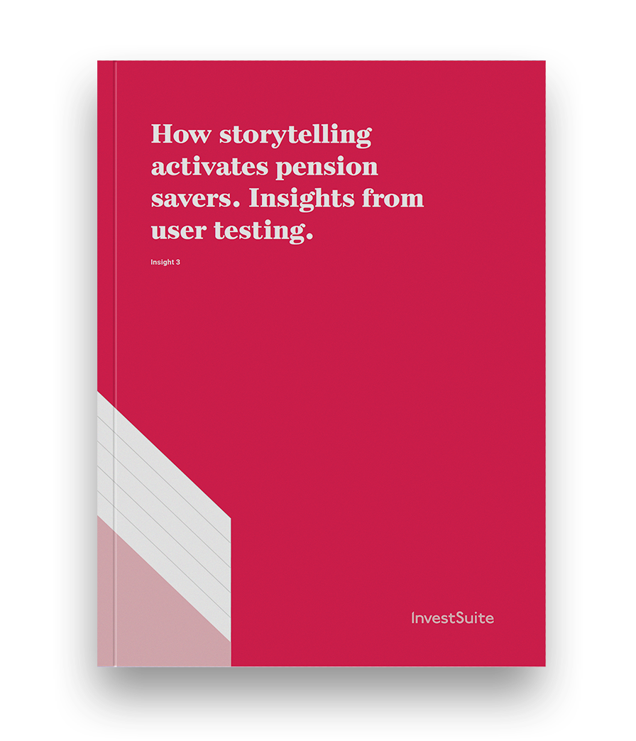 How storytelling activates pension savers. Insights from user testing.